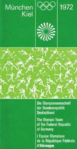 Deutschland. München.Kiel.'72. Hrsg. vom NOK.: Die deutsche Olympia 1972