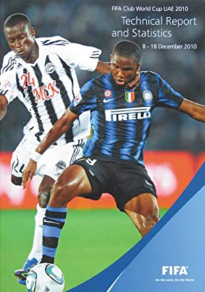 FIFA Club World Cup UAE 2010. Technical Report and Statistics 8- 18 December 2010.: FIFA Report ...