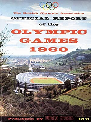 British Olympic Association. Official report of the olympic games XVIIth Olympiad Rome.: Pilley, ...