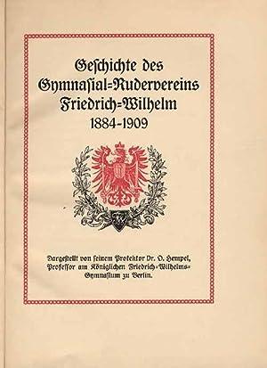 Geschichte des Gymnasial-Rudervereins Friedrich-Wilhelm 1884 - 1909: Hempel, O.