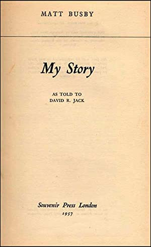 My Story as told to David R. Jack.: Busby, Matt