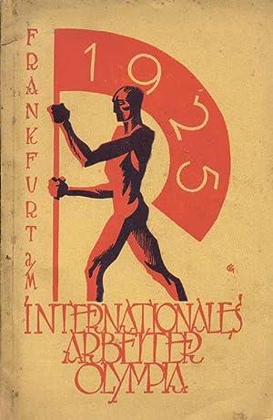 Erste Internationale Arbeiter-Olympiade zu Frankfurt-M, 24.bis 28.Juli 1925. Festbuch.: Erste ...