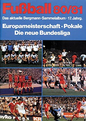 Fußball 80/81. Europameisterschaft-Pokale-Die neue Bundesliga.: Sammelbilder-Bergmann 80