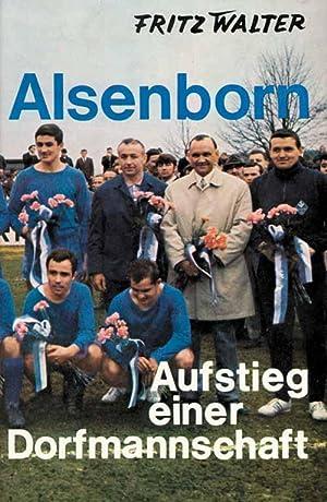 Alsenborn - Aufstieg einer Dorfmannschaft.: Alsenborn - Walter, Fritz