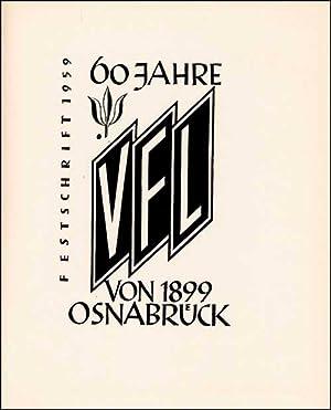60 Jahre VfL von 1899 Osnabrück. Festschrift 1959.: Osnabr�ck - K�hling, Karl