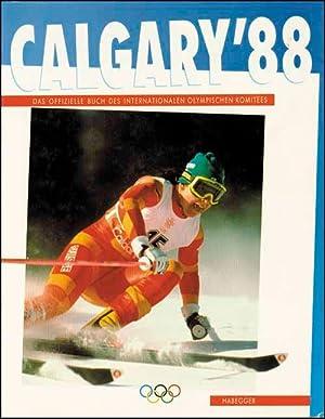 Calgary'88. Das Offizielle Buch des Internationalen Olympischen Komitees.: Takac, Goran (Prod....