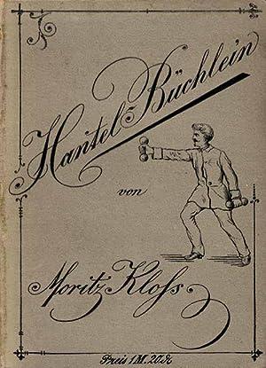 Hantel-Büchlein für Zimmerturner.: Kraftsport - Kloss, Moritz