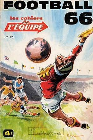 Football '66. Les Cahiers de L'Equipe. (Französisch): Football '66