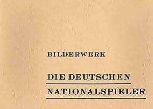 Die deutschen Nationalspieler. Reprint des Kicker Bilderwerkes.: Müllenbach/Becker