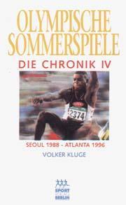 Olympische Sommerspiele - Die Chronik - Band 4: Kluge, Volker