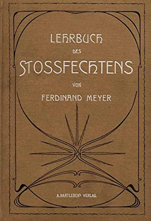 Lehrbuch des Stoßfechtens.: Fechten - Meyer, Ferdinand