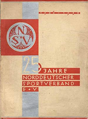 Festschrift zum 25jährigen Bestehen des Norddeutschen Sport-Verbandes e.V. 1905-1930.: Meis