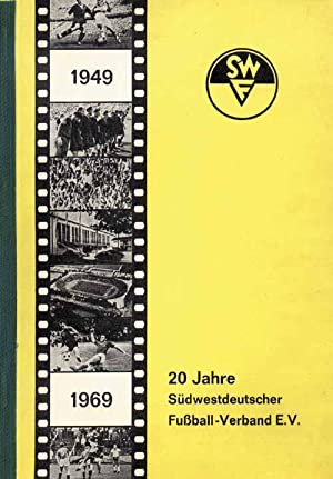 Fußball-Verband e.V. 1949-1969. Jahresberichte für die Spieljahre 1966/67, 1967&#...