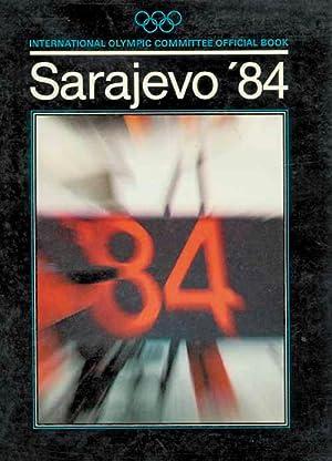 Sarajevo '84. Das Offizielle Buch des Internationalen Olympischen Komitees.: Takac, Goran (...