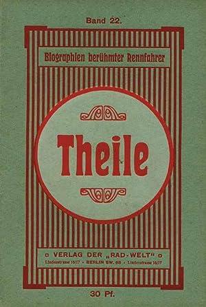 Biographien berühmter Rennfahrer. Band 22: Fritz Theile. Eine Biographie. Hrsg.vom Verlag der ...