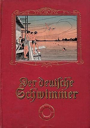 Der deutsche Schwimmer. Jahrgang 1913 Alleiniges Amtsblatt des Deutschen Schwimm-Verbandes.: Der ...