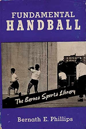 Fundamental Handball: Softball - Phillips, Bernath E.