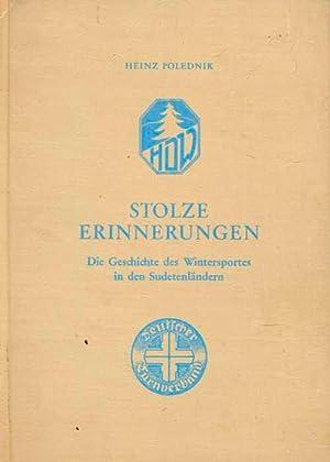 Stolze Erinnerungen. Die Geschichte des Wintersportes in den Sudetenländern.: Polednik, Heinz