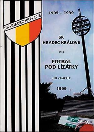 SK Hradec Králové aneb Fotbal Pod Lízátky.: SK Hradec Kralove