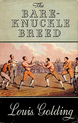 The Bare-Knuckle Breed.: Golding, Louis