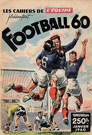 Football 60. Les Cahiers de L'Equipe. (Französisch): Football '60