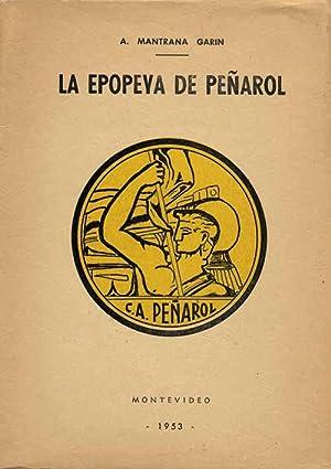La Epopeya de Penarol. Historia del Club Atletico Penarol. 1891-1951.: Penarol - Mantrana Garin, ...