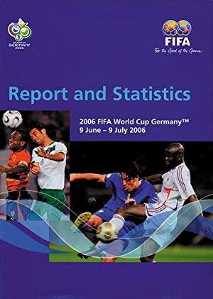 Technical Report and Statistics. 2006 FIFA World Cup Germany 9 June - 9 July 2006: 2006 FIFA World ...