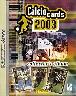 Calcio 2003 Cards - Collectors Album. Komplett mit 172 Karten: Sammelbilder-Panini I03