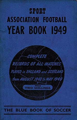 Football Year Book 1949 - The Blue Book of Soccer: Sport Association