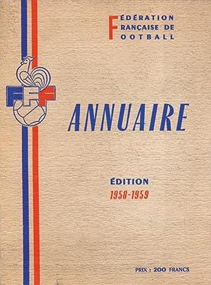 Annuaire de la Féderation Francaise de Football Association. Édition 1958-1959.: ...