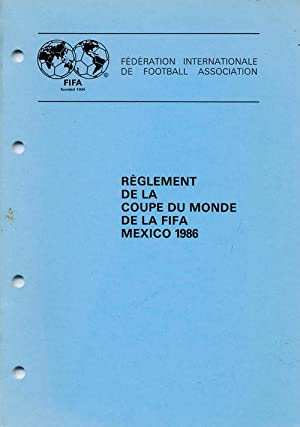 Règlement de la Coupe du Monde de la FIFA Mexico 1986: F.I.F.A. World Cup 1986, (Hg.)