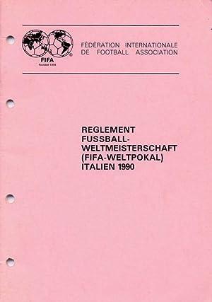 Règlement de la Coupe du Monde de la FIFA Italy 1990: FIFA. World Cup 1990, (Hg.)