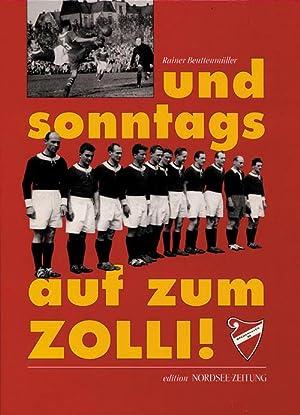 und sonntags auf zum ZOLL!: Bremerhaven-Beuttenmüller, Rainer