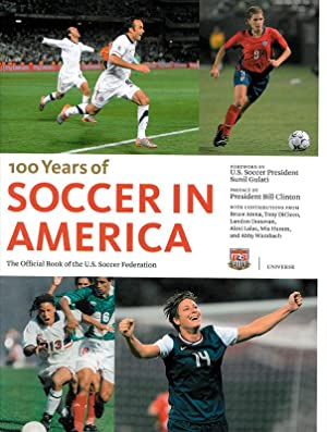 100 Years of Soccer in America. The official book of the U.S. Soccer Federation.: Buethe/Trecker/...