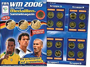 Die 32 Nationen auf 32 Münzen. Das offizielle Medaillen- Sammelmagazin.: M�nzen - WM 2006