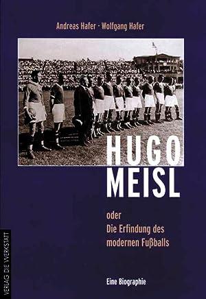 Hugo Meisl oder: Die Erfindung des modernen Fußballs: Meisl - Hafer / Hafer