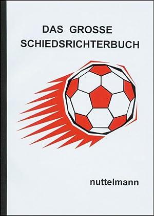 Das große Schiedsrichterbuch.: Nuttelmann, Uwe