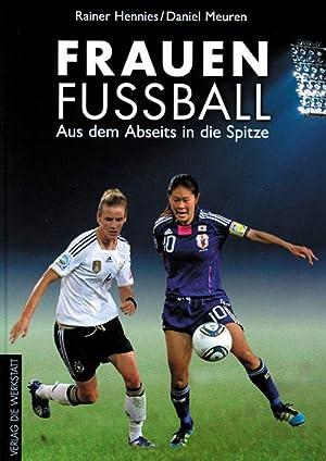 Frauenfußball - Aus dem Abseits an die Spitze - Neuauflage 2011: Hennies / Meuren