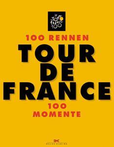 Tour de France: 100 Rennen - 100 Momente