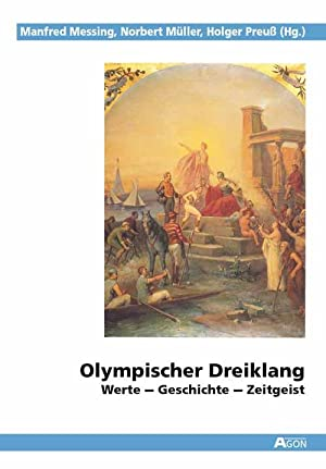 Olympischer Dreiklang: Werte - Geschichte - Zeitgeist: Messing / Müller / Preuß