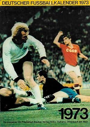 Deutscher Fußball-Kalender 1973.: Becker 73, Friedebert Dr.