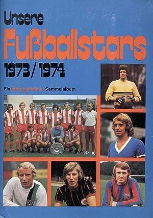 Unsere Fußballstars 1973/74.: Sammelbilder-Bergmann 73
