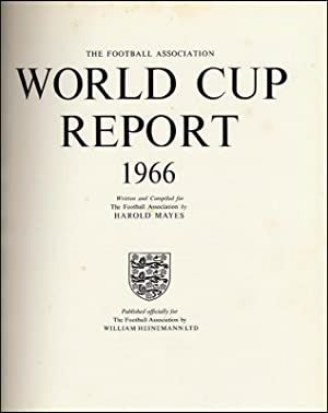 The Football Association World cup report 1966.: Mayes, Harold