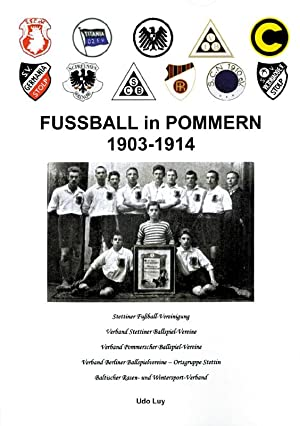 Fußball in Pommern 1903-1914 - Neuauflage 2015: Luy, Udo