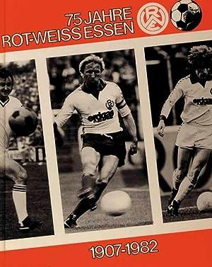 75 Jahre Rot-Weiss Essen 1907-1982.: Essen RW - Kaminski, u.a.