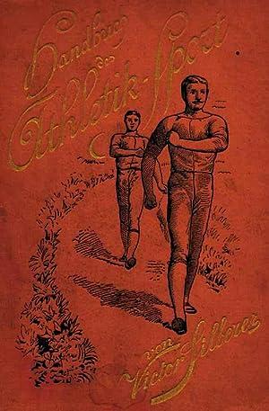 Handbuch des Athletik-Sport und des Trainings für alle Sportzweige.: Silberer, Victor