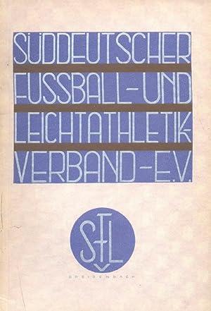 Jahresbericht. Süddeutscher Fußball- und Leichtathletik- Verband e.V. SFL 1930-1931.: ...
