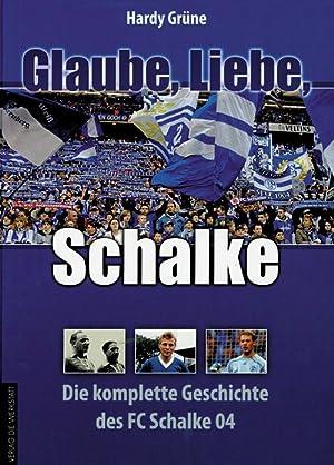 Glaube, Liebe, Schalke: Die komplette Geschichte des FC Schalke 04.: Schalke - Grüne, Hardy