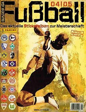 Bundesliga Fußball. Das aktuelle Stickeralbum zur Meisterschaft 2004/05.: ...