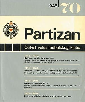 Partizan 1945 - 1970. Cetvrt veka fudbalskog kluba.: Belgrad Partisan - Durask, ovic, Duro